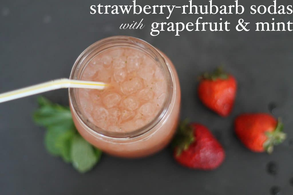 Strawberry-Rhubarb Sodas with Grapefruit and Mint