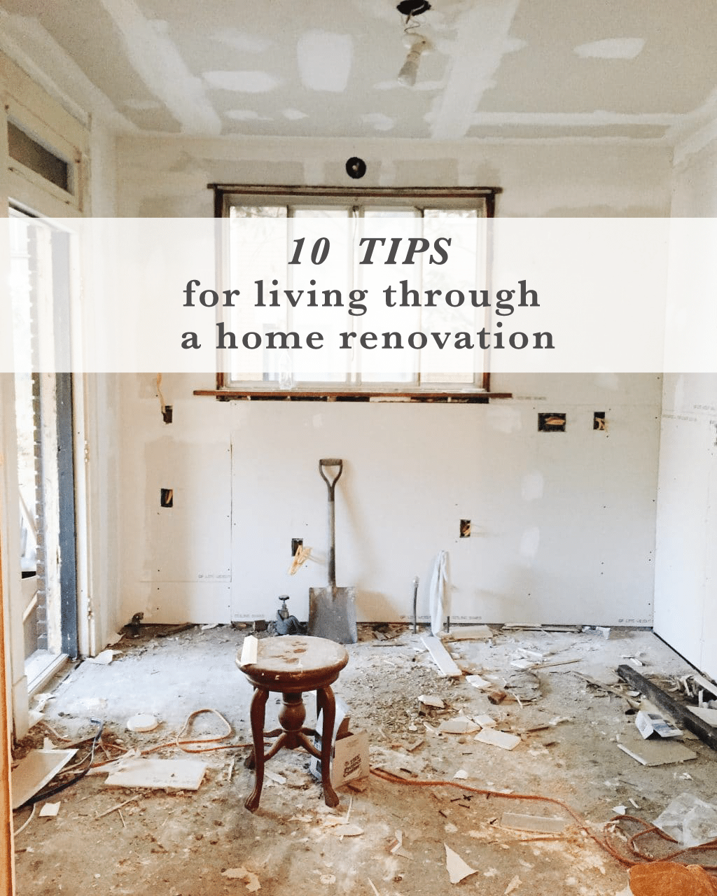 10 Tips for Living Through a Home Renovation - Chris Loves Julia