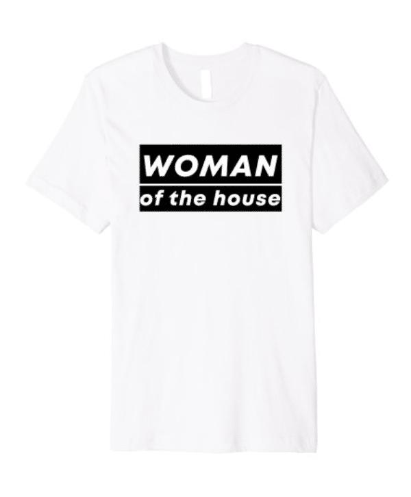 Woman of the House - Light - Premium Tee Image